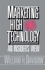 Marketing High Technology - William H. Davidow