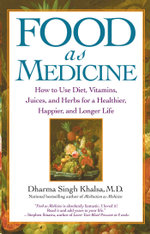 Food As Medicine : How to Use Diet, Vitamins, Juices, and Herbs for a - Dharma Singh Khalsa