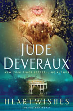 Heartwishes : An Edilean Novel - Jude Deveraux
