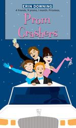 Prom Crashers : The Romantic Comedies - Erin Downing