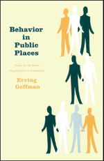 Behavior in Public Places - Erving Goffman