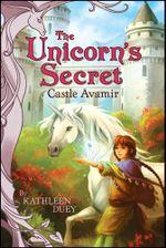Castle Avamir : Unicorn's Secret - Kathleen Duey