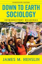 Down to Earth Sociology: 14th Edition : Introductory Readings, Fourteenth Edition - James M. Henslin