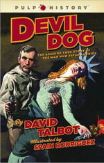 Devil Dog :  The Amazing True Story of the Man Who Saved America - David Talbot
