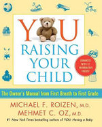 You :  Raising Your Child :   Raising Your Child - Michael F Roizen