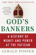 God's Bankers : A History of Money and Power at the Vatican - Gerald Posner