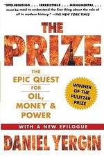 The Prize : The Epic Quest for Oil, Money and Power - Daniel Yergin