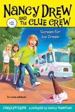 Scream for Ice Cream : Nancy Drew and the Clue Crew - Carolyn Keene