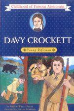 Davy Crockett : Young Rifleman - Aileen Wells Parks