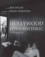 Hollywood Foto-Rhetoric : The Lost Manuscript - Bob Dylan