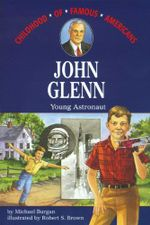 John Glenn : Childhood of Famous Americans - Michael Burgan