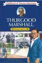 Thurgood Marshall : Childhood of Famous Americans - Montrew Dunham