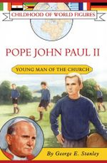 Pope John Paul II : Young Man of the Church - George E. Stanley