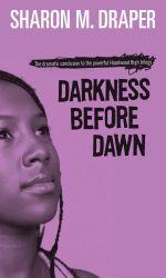 Darkness Before Dawn : Hazelwood High Trilogy - Sharon M. Draper
