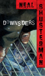 Downsiders - Neal Shusterman