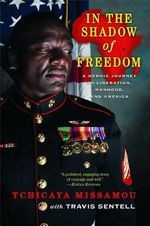 In the Shadow of Freedom : A Heroic Journey to Liberation, Manhood, and America - Tchicaya Missamou