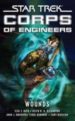 Star Trek : Corps of Engineers: Wounds - Ilsa J. Bick