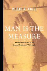 Man is the Measure - Reuben Abel