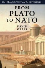From Plato to NATO : The Idea of the West and Its Opponents - David Gress