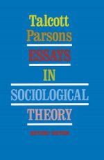 Essays in Sociological Theory - Talcott Parsons