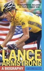 Lance Armstrong : A Biography - Bill Gutman