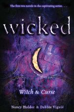 Wicked : Witch & Curse - Nancy Holder