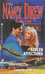 Stolen Affections : Nancy Drew Files - Carolyn Keene