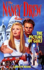 The Picture of Guilt : Nancy Drew Files - Carolyn Keene