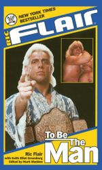 Ric Flair : To Be the Man - Ric Flair