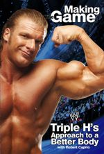 Triple H Making the Game : Triple H's Approach to a Better Body - Triple H