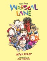 Tales from Wrescal Lane : WWE - Mick Foley