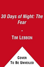 30 Days of Night : Fear of The Dark :  Fear of The Dark - Tim Lebbon