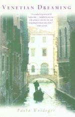 Venetian Dreaming - Paula Weideger