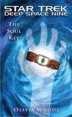 Star Trek : Deep Space Nine: The Soul Key - Olivia Woods