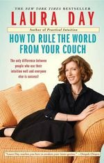 How to Rule the World from Your Couch : Management Principles from the Little Bus Company ... - Laura Day