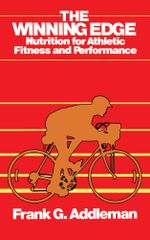 Winning Edge : Nutrition for Athletic Fitness and Performance - Frank Addleman