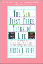 New First Three Years of Life : Completely Revised and Updated - Burton L. White