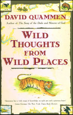 Wild Thoughts from Wild Places - David Quammen