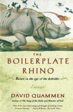 The Boilerplate Rhino : Nature in the Eye of the Beholder - David Quammen