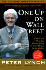 One Up On Wall Street : How To Use What You Already Know To Make Money In - Peter Lynch