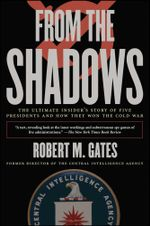 From the Shadows : The Ultimate Insider's Story of Five Presidents an - Robert M. Gates