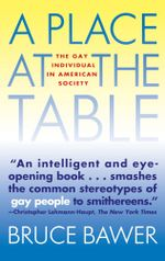 Place at the Table : The Gay Individual in American Society - Bruce Bawer