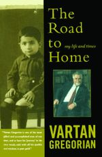 The Road to Home : My Life and Times - Vartan Gregorian