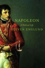 Napoleon : A Political Life - Steven Englund