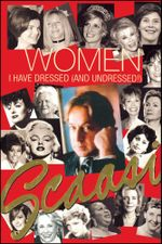 Women I Have Dressed (and Undressed!) - Arnold Scaasi