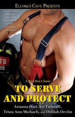 To Serve and Protect : Ellora's Cave - Arianna Hart