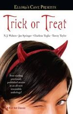 Trick or Treat : Four Sizzling Previously Published Stories in an All New Irresistable Anthology! - N.J. Walters