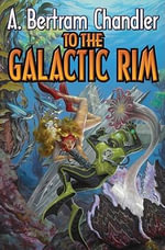 To the Galactic Rim : John Grimes Saga - A. Bertram Chandler