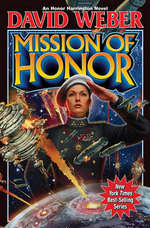 Mission of Honor : Honor Harrington Series : Book 12 - David Weber