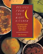 Recipes from the Night Kitchen : A Practical Guide to Spectacular Soups, Stews, and Chilies - Sally Nirenberg